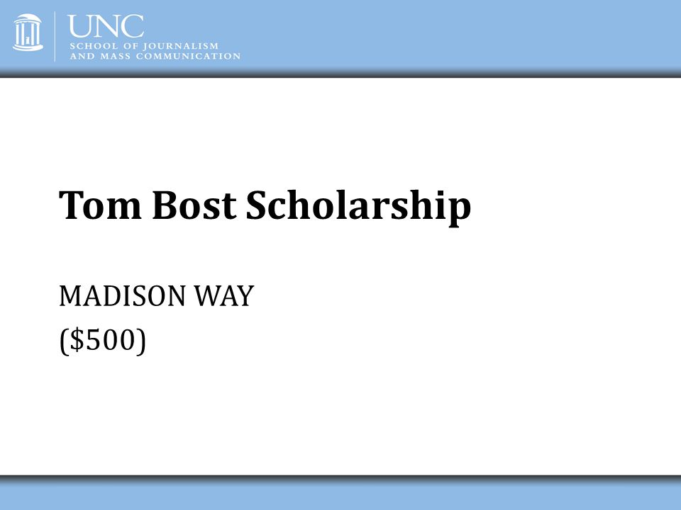 Tom Bost Scholarship MADISON WAY ($500)