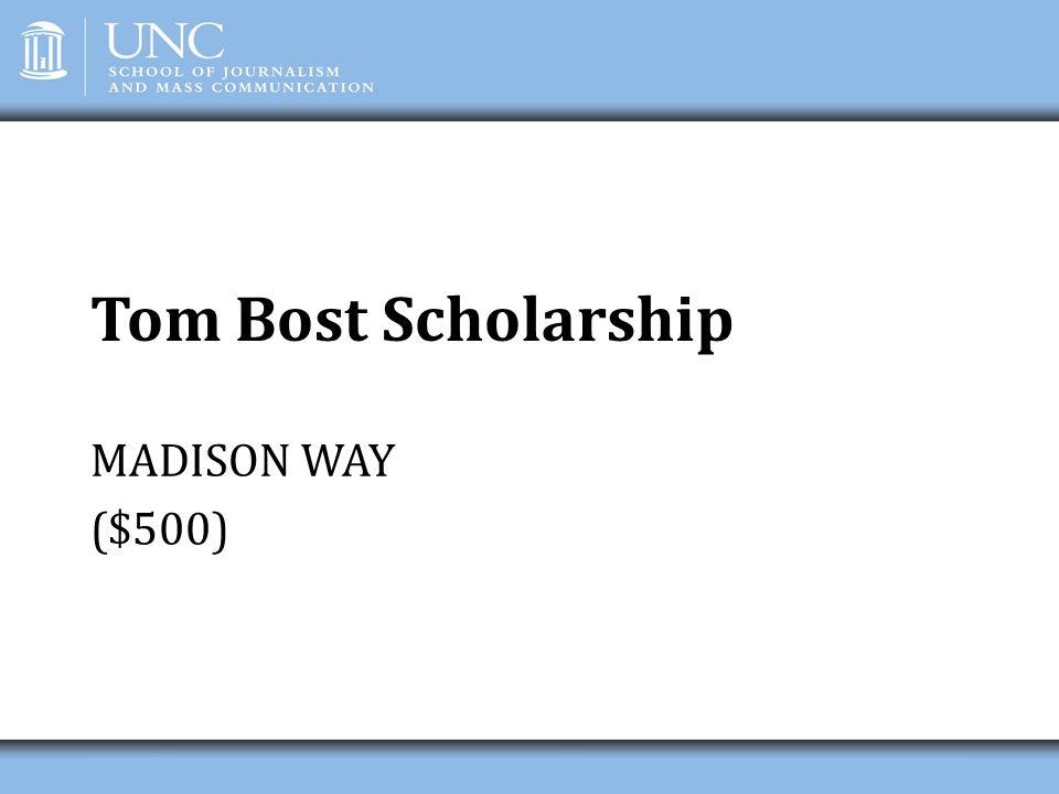 Tom Bost Scholarship MADISON WAY ($500)
