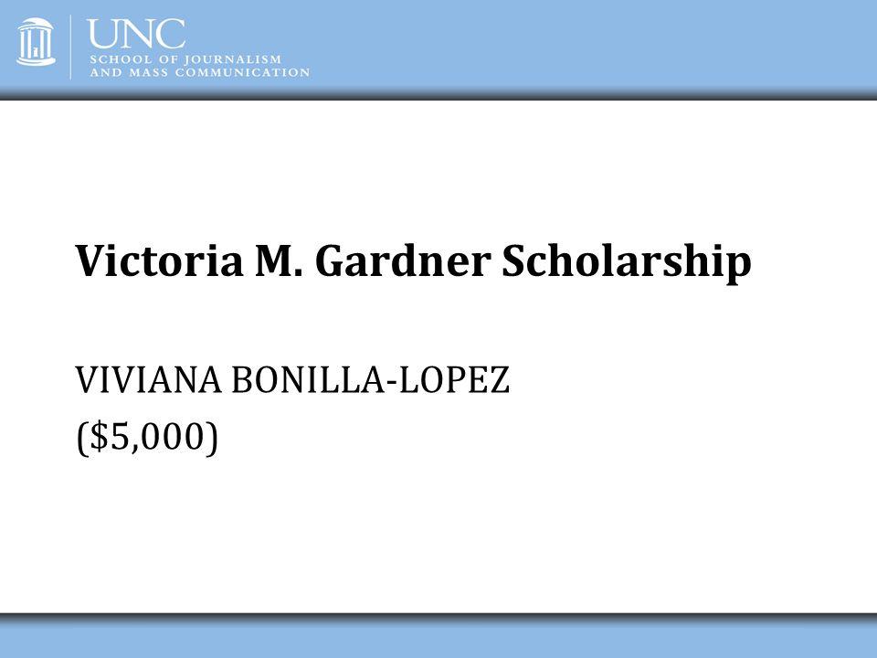 Victoria M. Gardner Scholarship