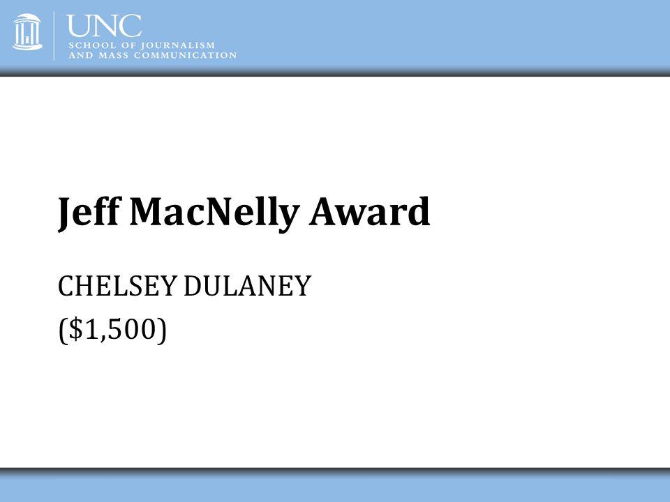 Jeff MacNelly Award CHELSEY DULANEY ($1,500)