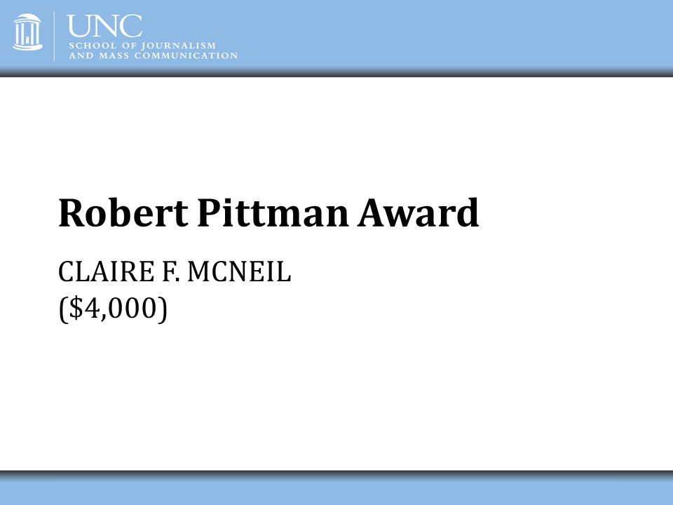 Robert Pittman Award CLAIRE F. MCNEIL ($4,000)