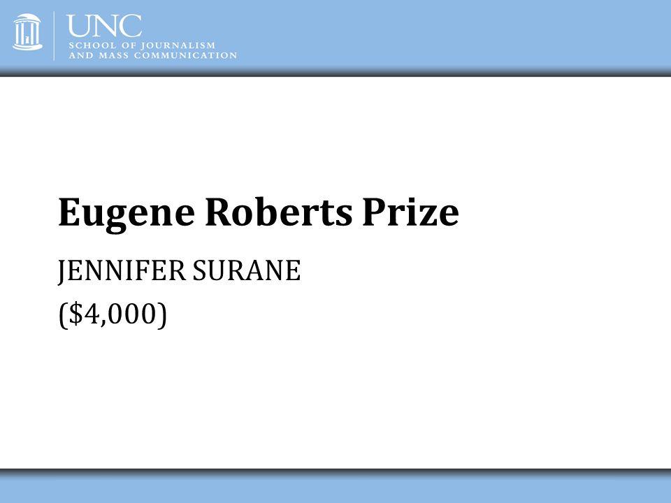 Eugene Roberts Prize JENNIFER SURANE ($4,000)