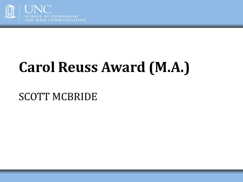 Carol Reuss Award (M.A.) SCOTT MCBRIDE