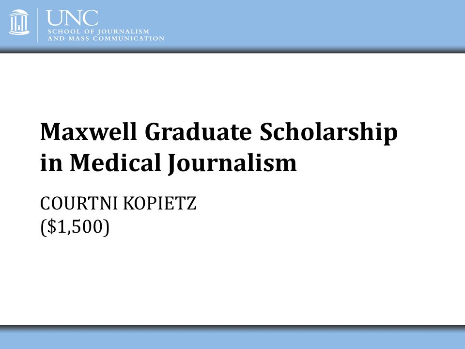 Maxwell Graduate Scholarship in Medical Journalism