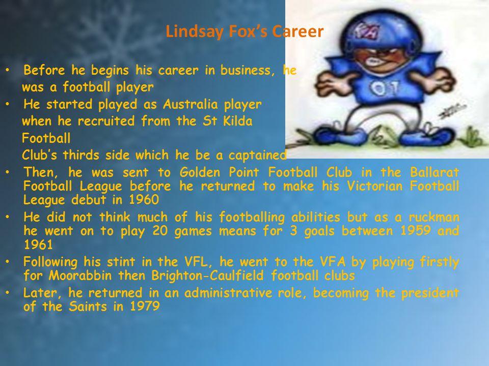 Lindsay Fox's Career Before he begins his career in business, he