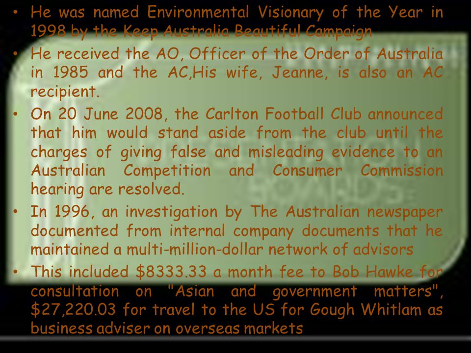 He was named Environmental Visionary of the Year in 1998 by the Keep Australia Beautiful Campaign
