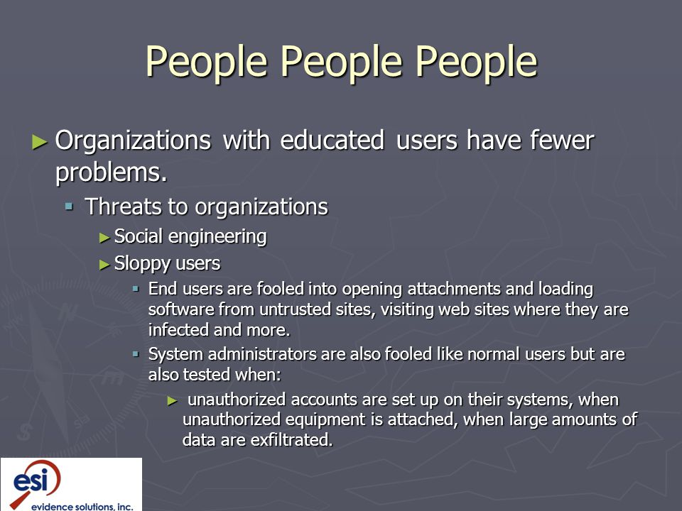 People People People Organizations with educated users have fewer problems. Threats to organizations.