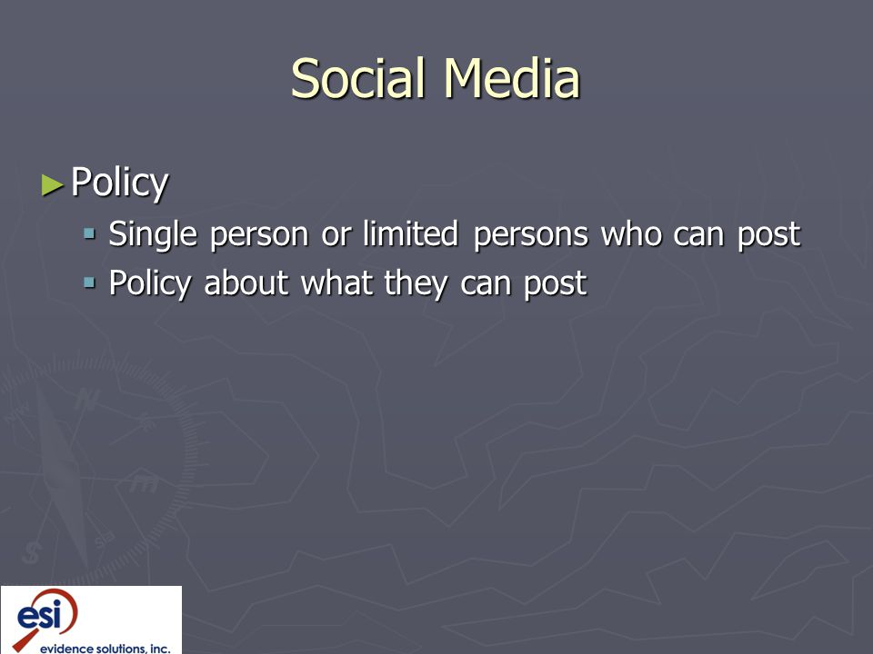 Social Media Policy Single person or limited persons who can post