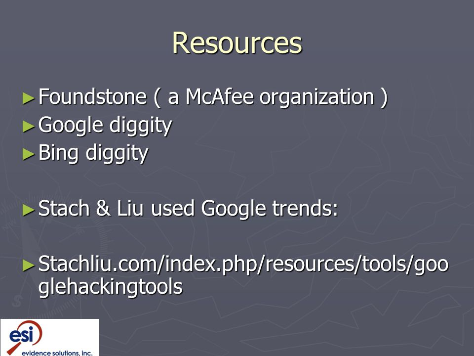 Resources Foundstone ( a McAfee organization ) Google diggity