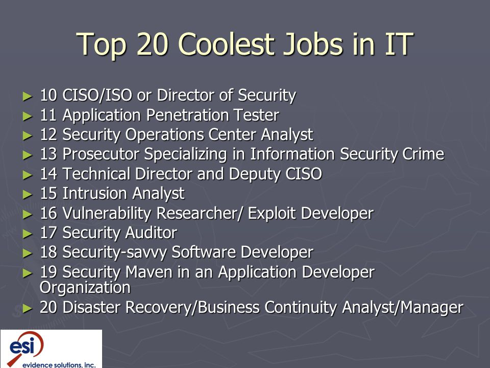 Top 20 Coolest Jobs in IT 10 CISO/ISO or Director of Security