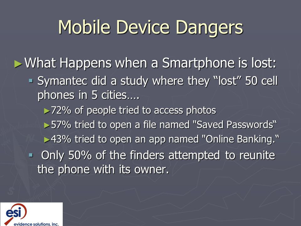 Mobile Device Dangers What Happens when a Smartphone is lost: