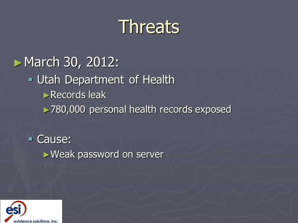 Threats March 30, 2012: Utah Department of Health Cause: Records leak