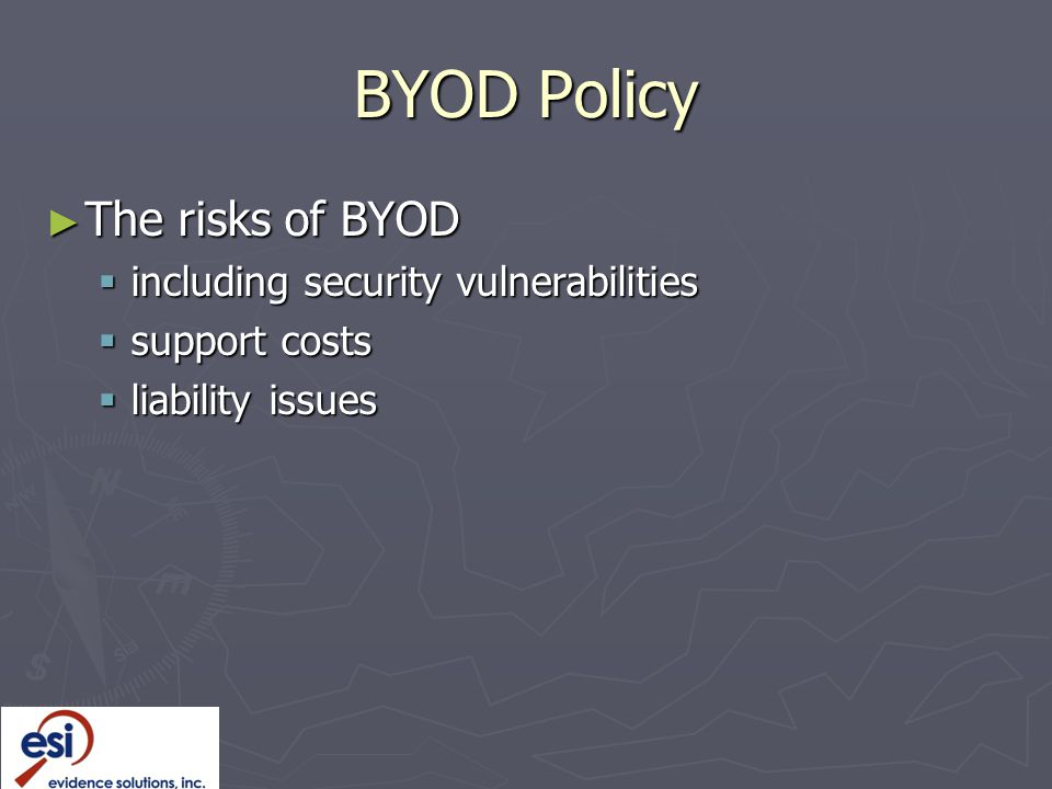 BYOD Policy The risks of BYOD including security vulnerabilities