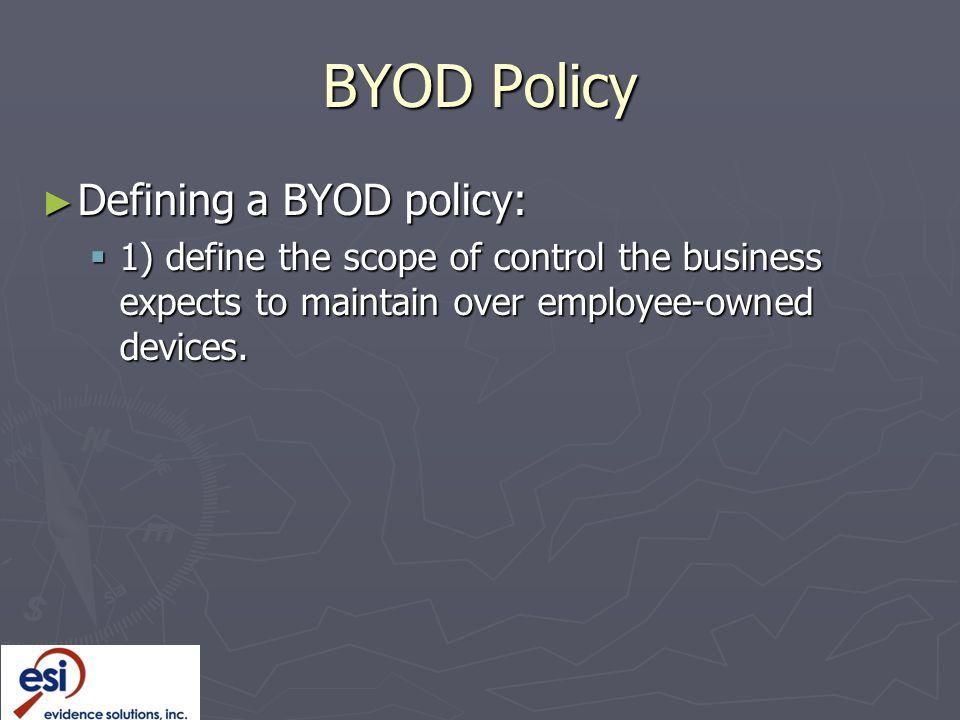 BYOD Policy Defining a BYOD policy: