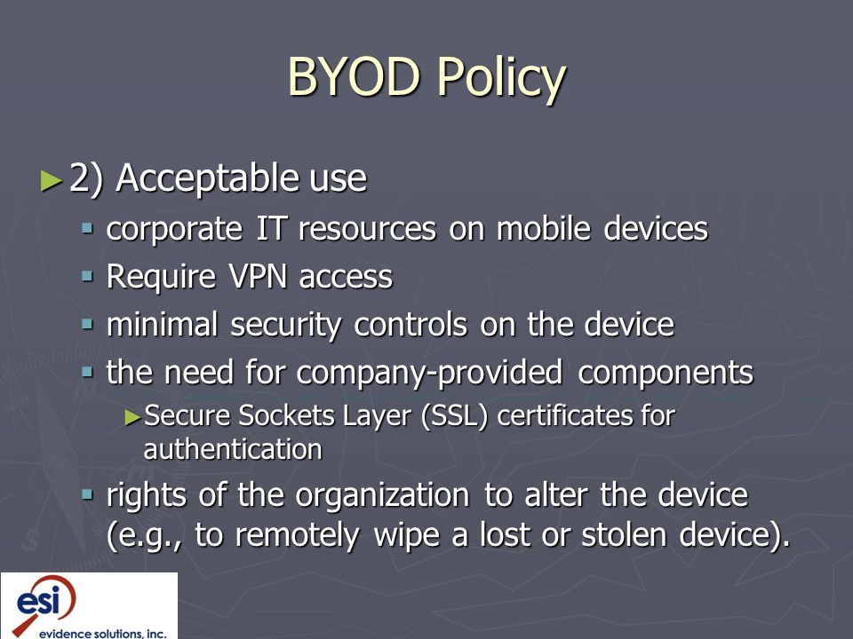 BYOD Policy 2) Acceptable use corporate IT resources on mobile devices