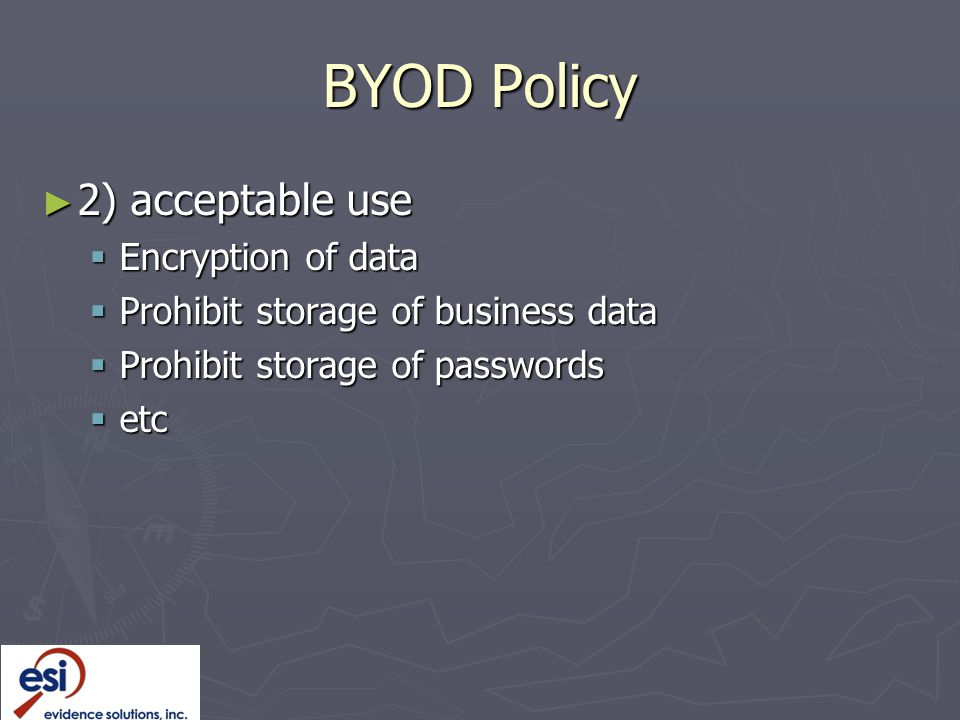 BYOD Policy 2) acceptable use Encryption of data