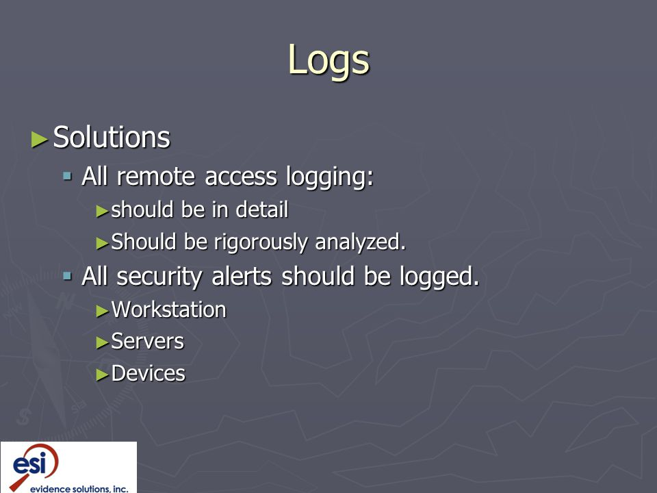 Logs Solutions All remote access logging: