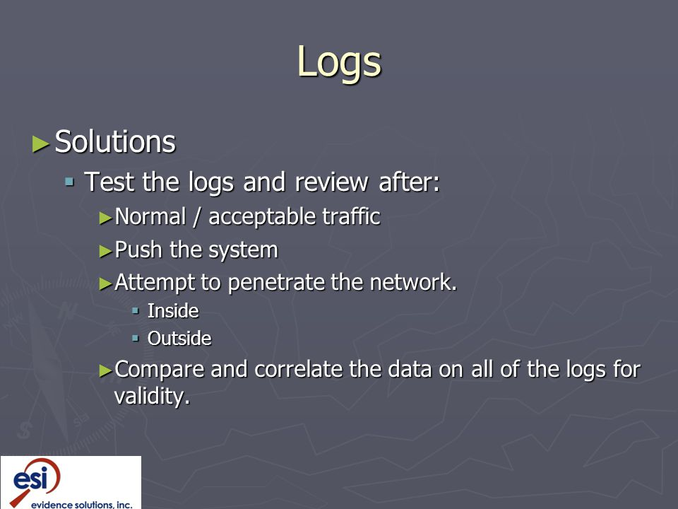 Logs Solutions Test the logs and review after:
