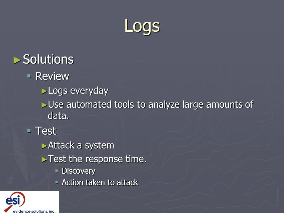 Logs Solutions Review Test Logs everyday