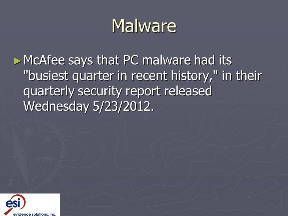 Malware McAfee says that PC malware had its busiest quarter in recent history, in their quarterly security report released Wednesday 5/23/2012.