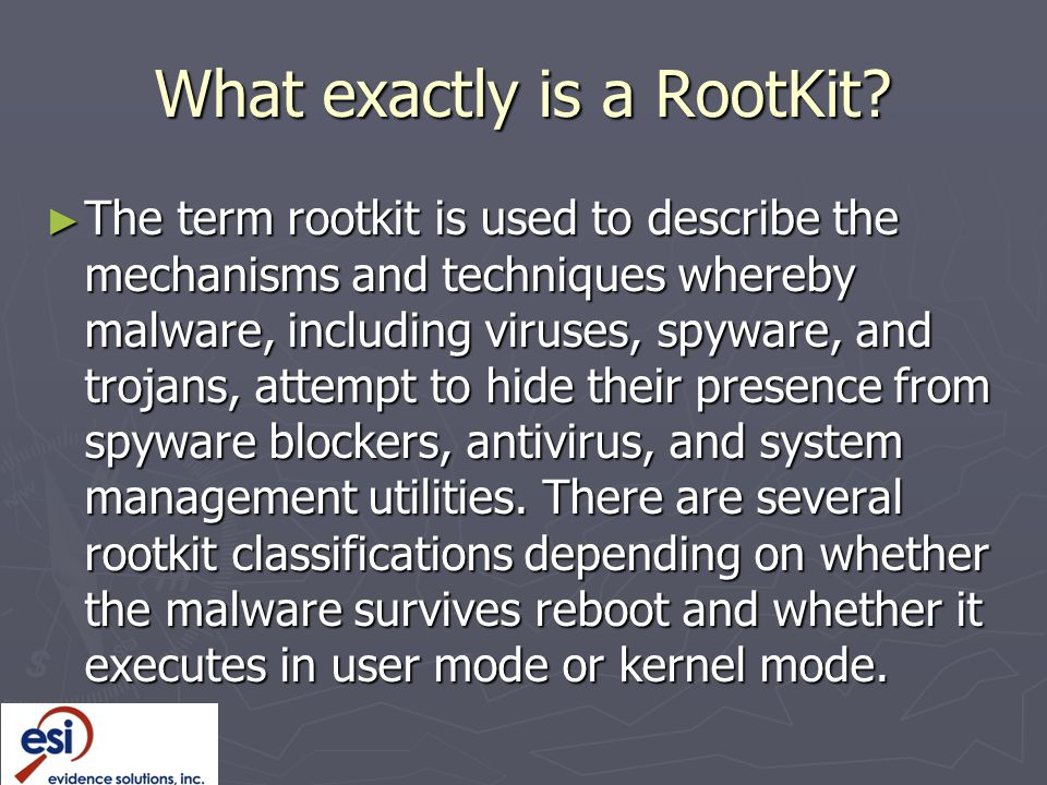 What exactly is a RootKit