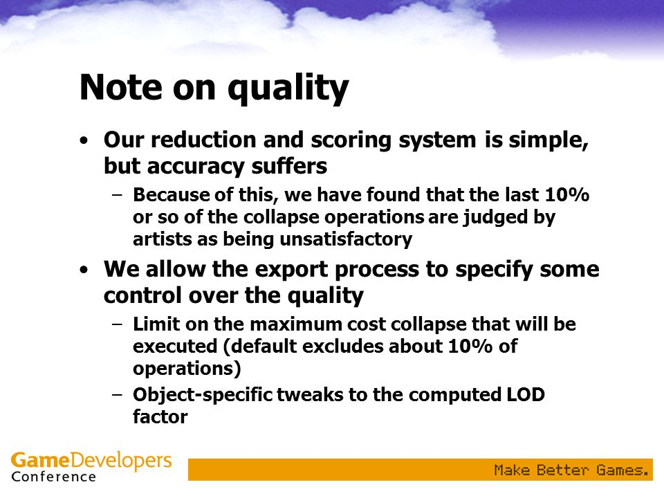 Note on quality Our reduction and scoring system is simple, but accuracy suffers.