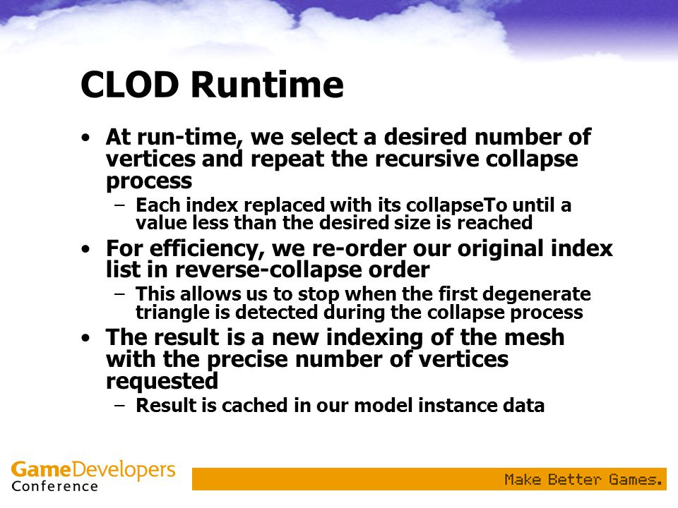 CLOD Runtime At run-time, we select a desired number of vertices and repeat the recursive collapse process.