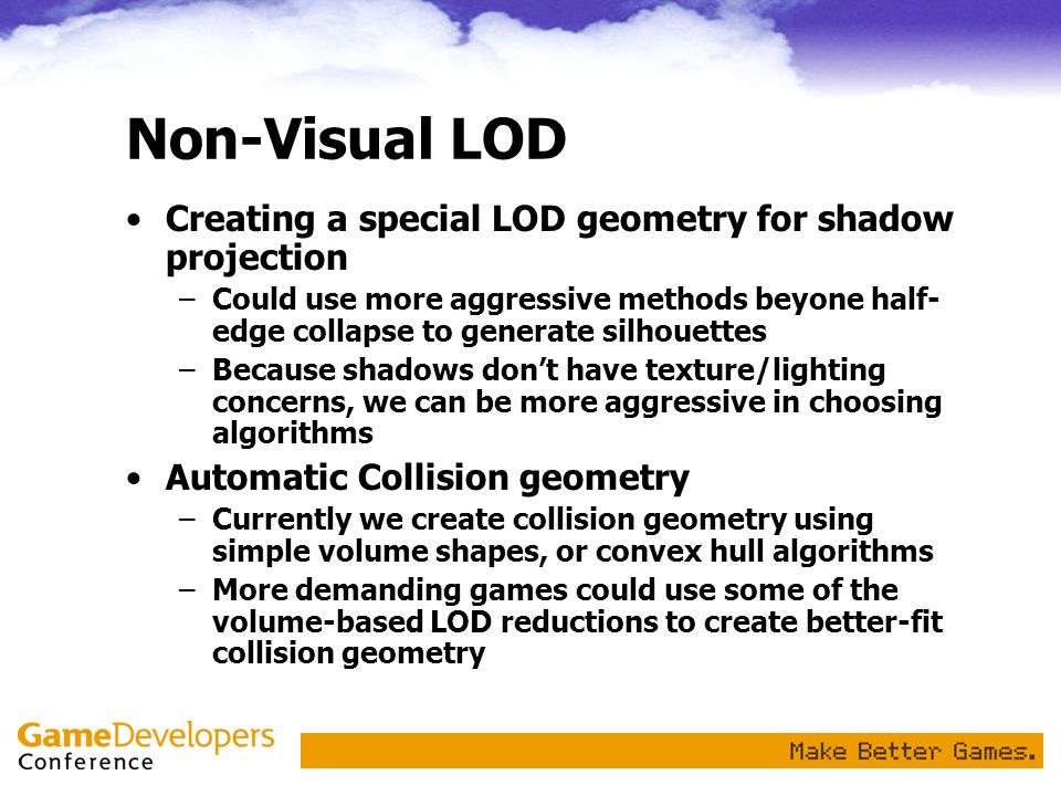 Non-Visual LOD Creating a special LOD geometry for shadow projection