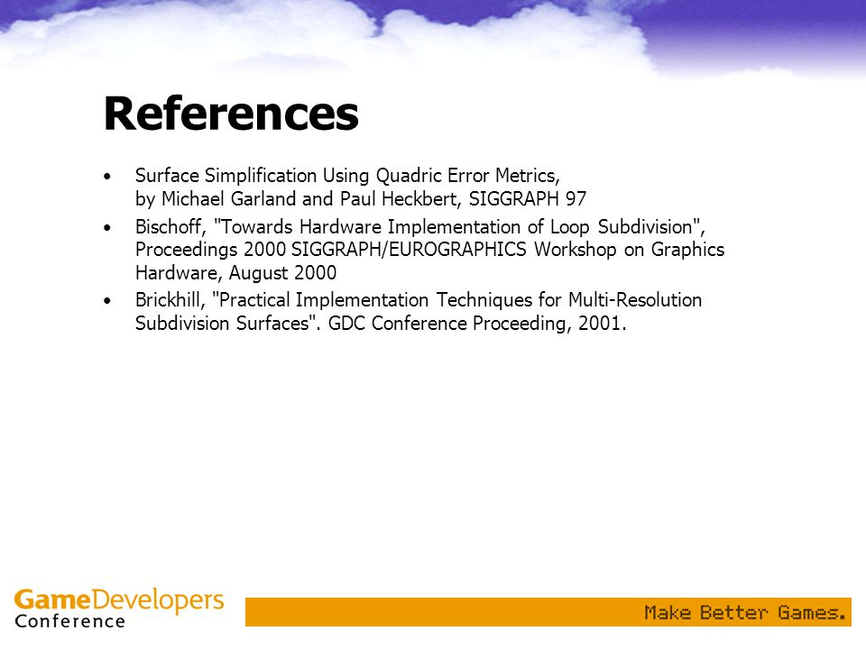 References Surface Simplification Using Quadric Error Metrics, by Michael Garland and Paul Heckbert, SIGGRAPH 97.