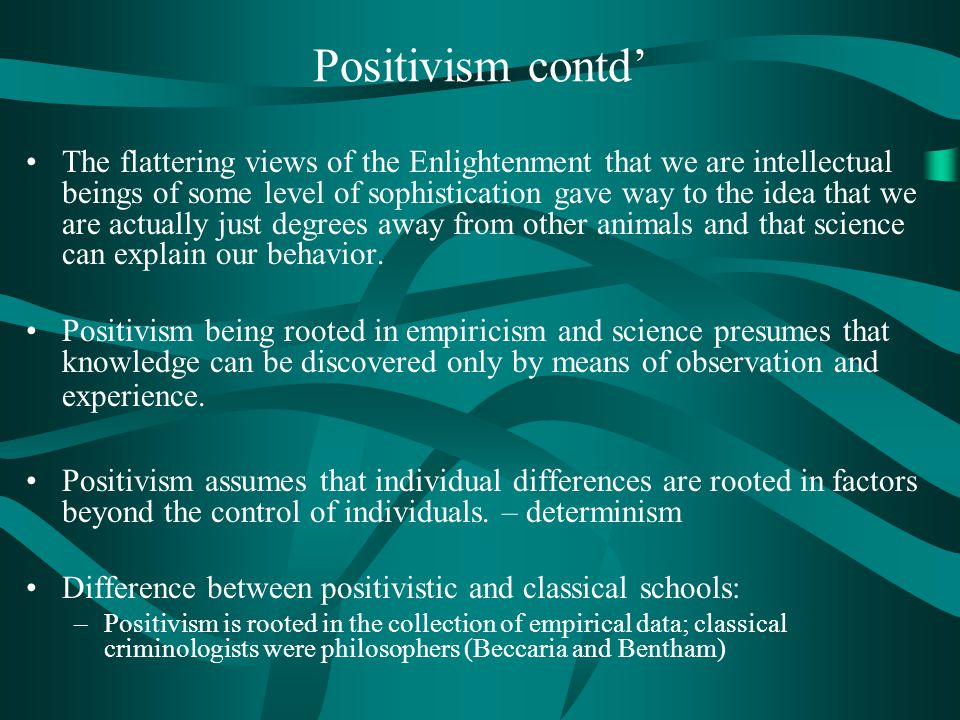 biological positivism theory of crime These explanations are at the core of the classical theory of criminology  positivist school of criminology : emphasizes the understanding of criminal behavior by uncovering factors which account for  social biological explanations.