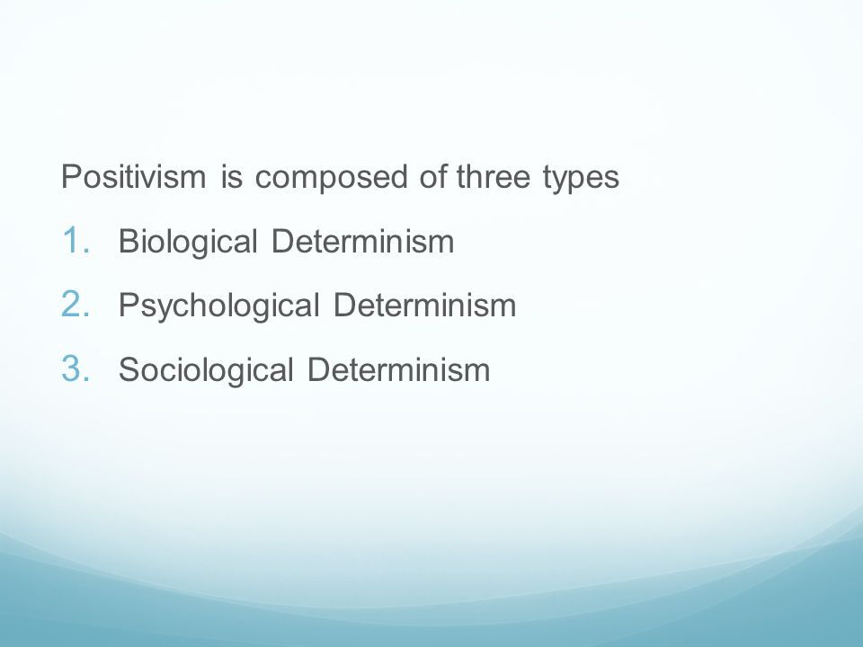 Positivism is composed of three types