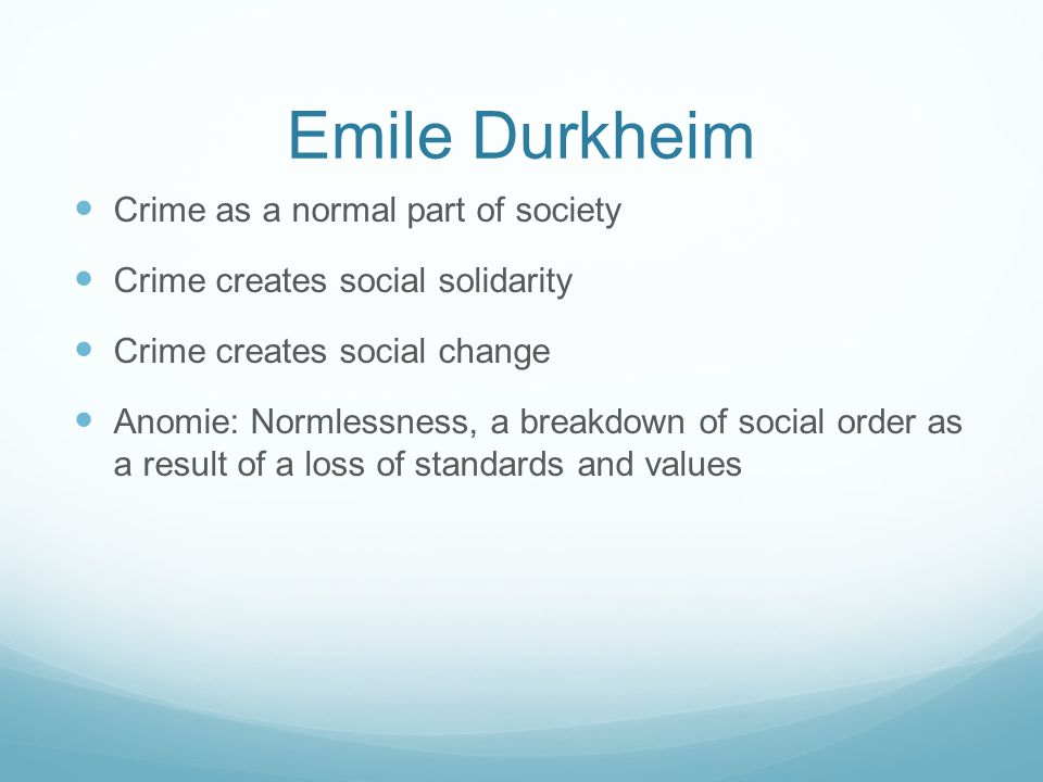 Emile Durkheim Crime as a normal part of society