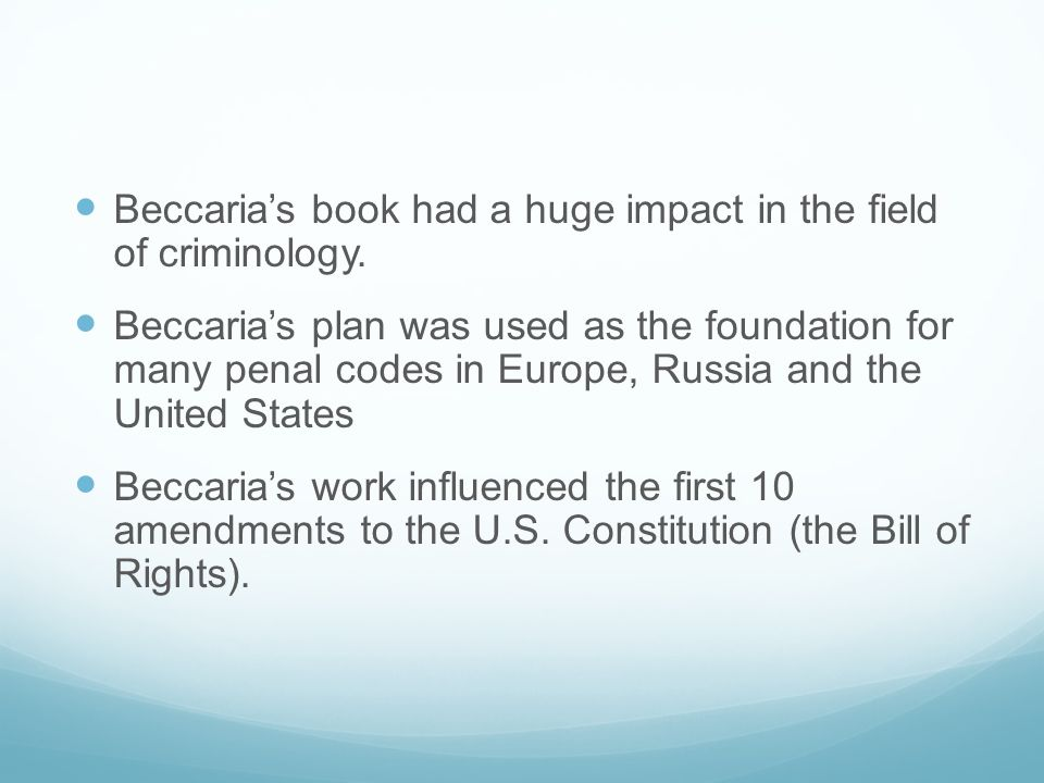 Beccaria's book had a huge impact in the field of criminology.
