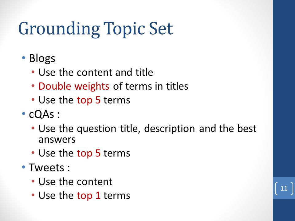 Grounding Topic Set Blogs cQAs : Tweets : Use the content and title