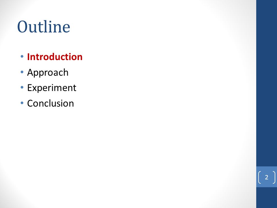 Outline Introduction Approach Experiment Conclusion