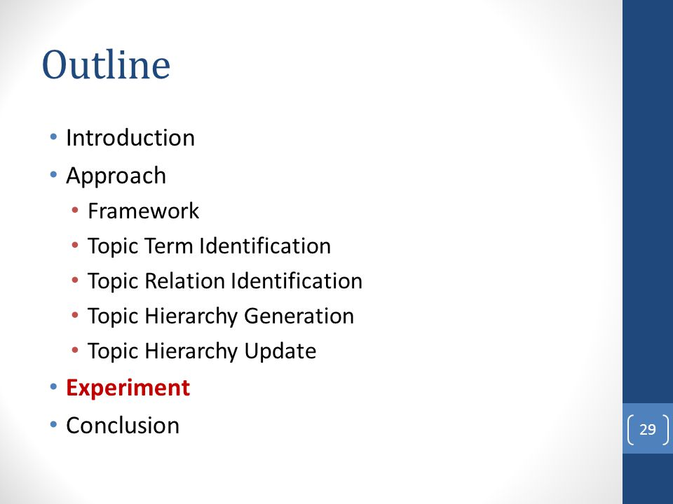 Outline Introduction Approach Experiment Conclusion Framework