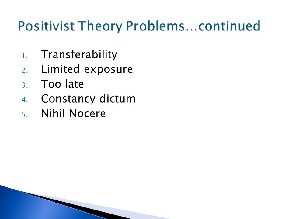 Positivist Theory Problems…continued