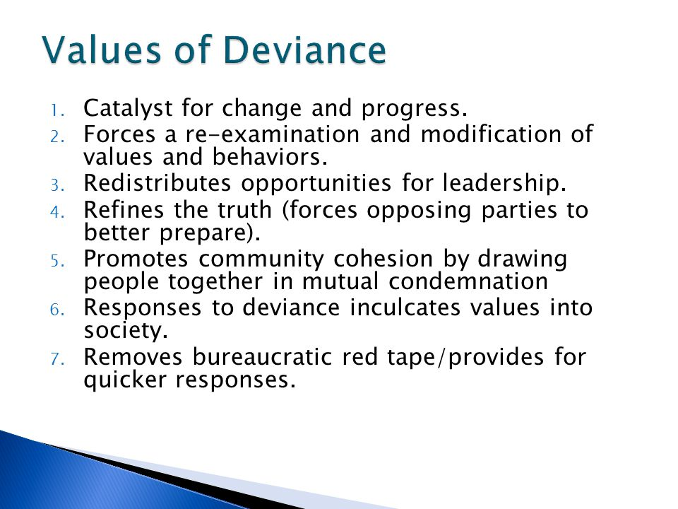 Values of Deviance Catalyst for change and progress.