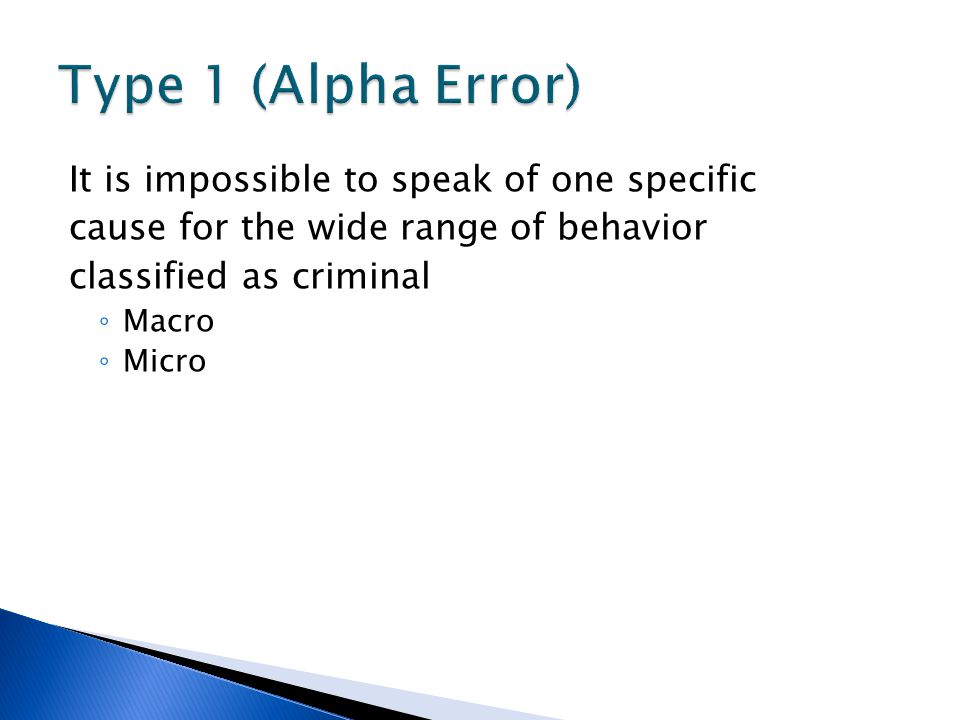 Type 1 (Alpha Error) It is impossible to speak of one specific