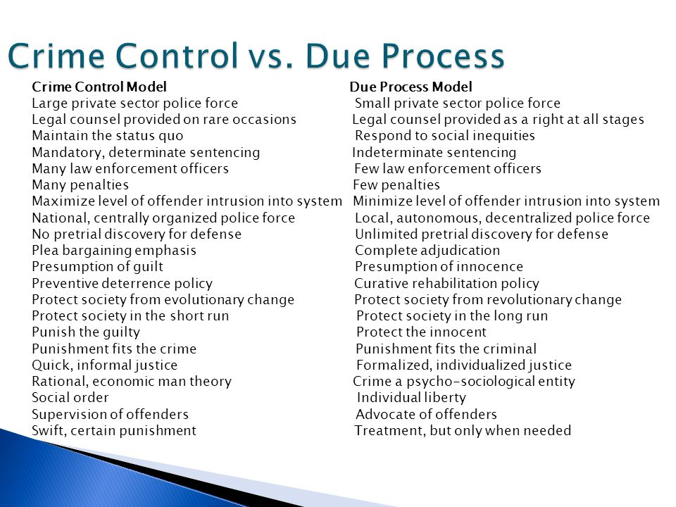 compare and contrast the due process and crime control perspectives Compare and contrast the 'due process' and 'crime control' models of  criminal justice how does each approach reflect the broader aims of ' criminal.