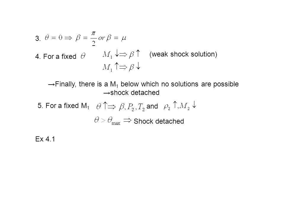 3. (weak shock solution) 4. For a fixed. →Finally, there is a M1 below which no solutions are possible.