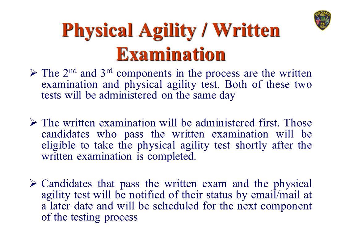 Physical Agility / Written Examination