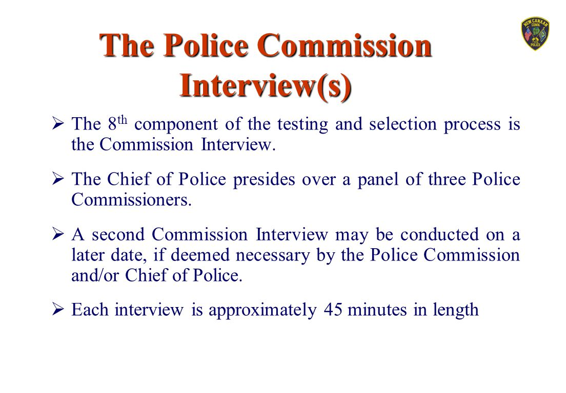 The Police Commission Interview(s)