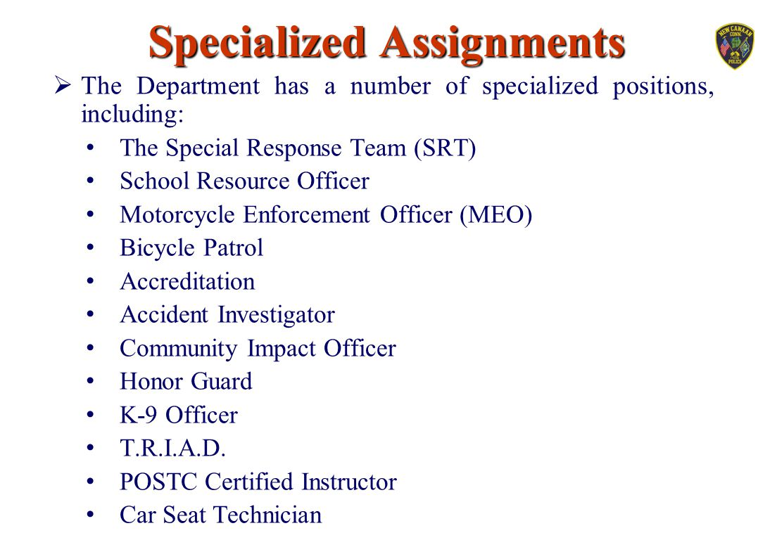 Specialized Assignments