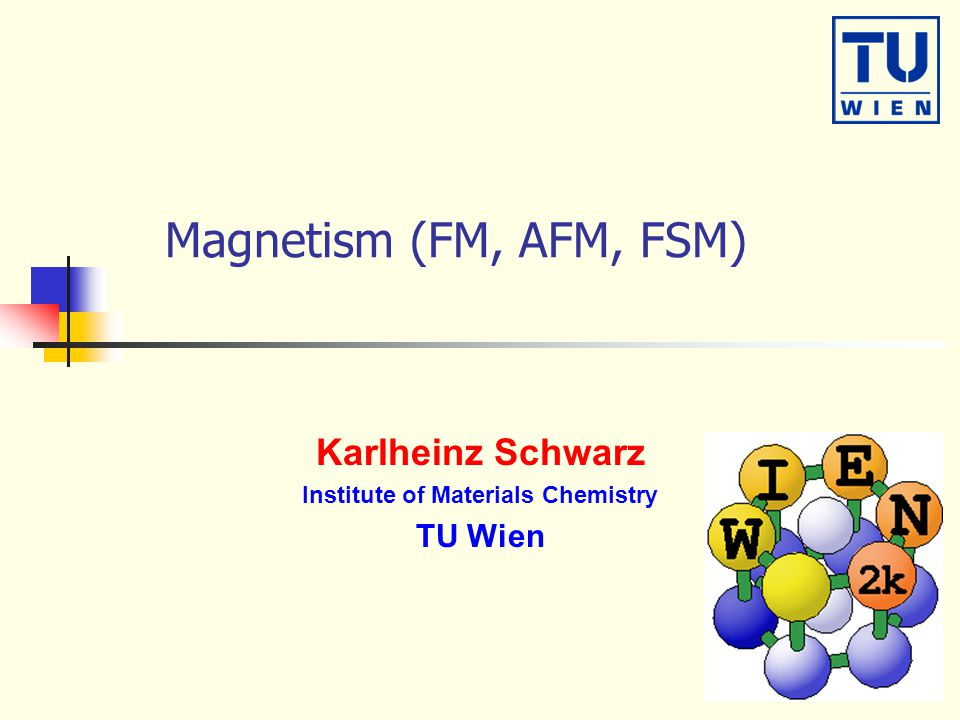 Karlheinz Schwarz Institute of Materials Chemistry TU Wien