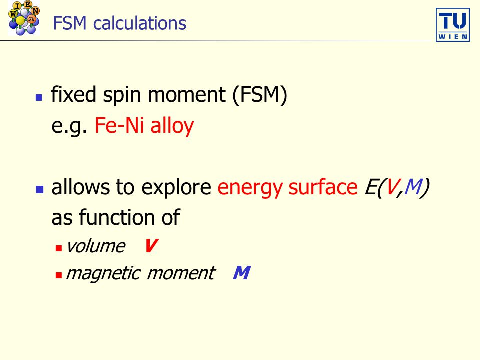 allows to explore energy surface E(V,M) as function of