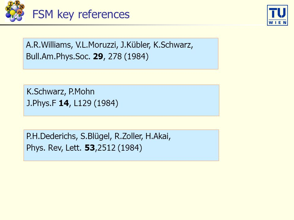 FSM key references A.R.Williams, V.L.Moruzzi, J.Kübler, K.Schwarz,