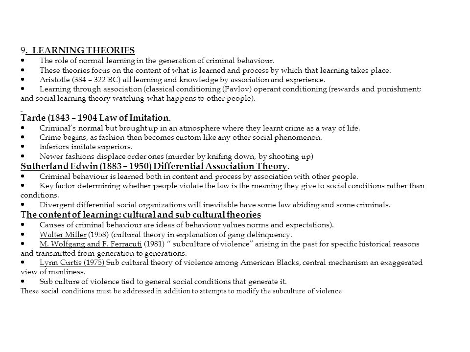 9. LEARNING THEORIES · The role of normal learning in the generation of criminal behaviour.