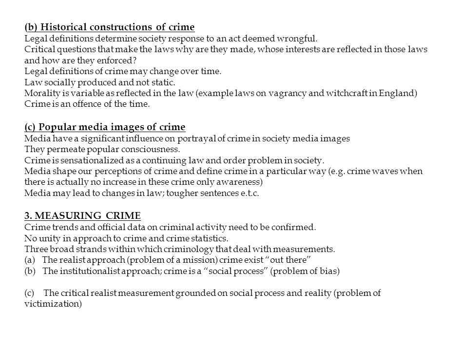 (b) Historical constructions of crime Legal definitions determine society response to an act deemed wrongful.