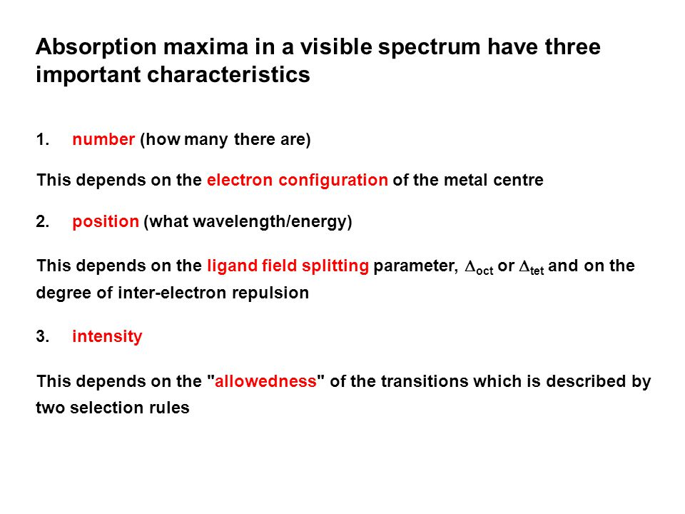 Absorption maxima in a visible spectrum have three important characteristics